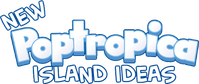 NEW POPTROPICA ISLAND IDEAS